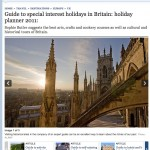 The Telegraph 24 Feb 2011: Guide to special interest holidays in Britain: holiday planner 2011 by Sophie Butler