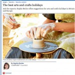The Telegraph 13 July 2012: The best arts and crafts holidays by Sophie Butler