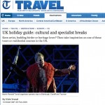 The Telegraph 26 Feb 2009: UK holiday guide: cultural and specialist breaks by Nick Trend